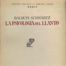 Libros antiguos: BALDUIN SCHWARTZ, LA PSICOLOGÍA DEL LLANTO. Lote 147737718