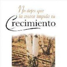 Libros antiguos: NO DEJES QUE LA MENTE IMPIDA TU CRECIMIENTO. - ROBINSON, DR. BRYAN E... Lote 147803944