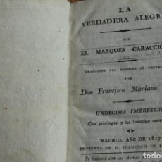 Libros antiguos: LA VERDADERA ALEGRÍA. CARACCIOLO (MARQUÉS DE) MADRID, IMPRENTA DE FRANCISCO DE LA PARTE, 1817. Lote 148149226