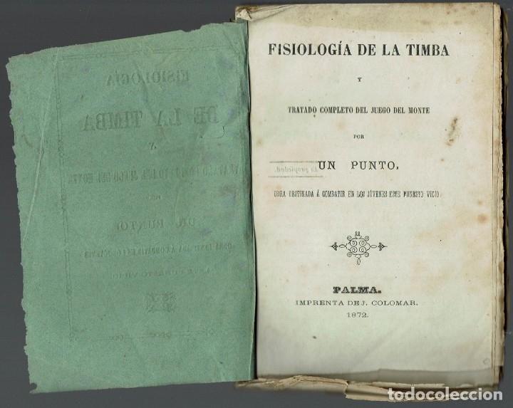 Libros antiguos: FISIOLOGIA DE LA TIMBA Y TRATADO COMPLETO DEL JUEGO DEL MONTE. PALMA. AÑO 1872. (9.2) - Foto 4 - 56529243