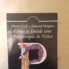 Libros antiguos: COMO SE DECIDE UNA PSICOTERAPIA DE NIÑOS. MARIE-CECILE Y EDMOND ORTIGUEZ. ED GEDISA. 1ª 1987. Lote 148525594