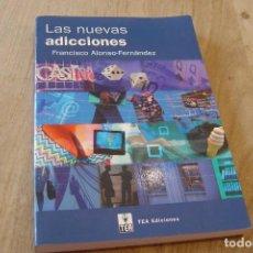 Libros antiguos: LAS NUEVAS ADICCIONES. F. ALONSO-FERNÁNDEZ. TEA EDICIONES. 2003. Lote 149835742