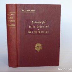 Libros antiguos: ESTRATEGIA DE LA VOLUNTAD, O LOS CARACTERES - DR. LUIS PONT Y TUBAU - ED POLÍGLOTA 1926 - PSICOLOGÍA. Lote 151193062