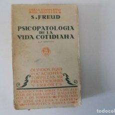 Libros antiguos: LIBRERIA GHOTICA. S. FREUD. PSICOPATOLOGIA DE LA VIDA COTIDIANA. 1929.SUPERSTICIONES.. Lote 153890226