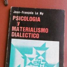 Libros antiguos: LE NY, JEAN FRANÇOIS: PSICOLOGÍA Y MATERIALISMO DIALÉCTICO. . Lote 154706614