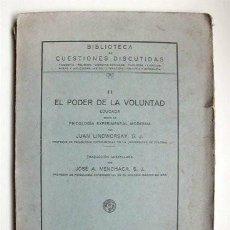 Libros antiguos: EL PODER DE LA VOLUNTAD EDUCADA SEGÚN LA PSICOLOGÍA EXPERIMENTAL MODERNA. J. LINDWORSKY, S.J. 1923 . Lote 155140714