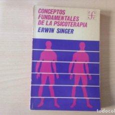 Libros antiguos: CONCEPTOS FUNDAMENTALES DE LA PSICOTERAPIA - ERWIN SINGER,. Lote 155338474