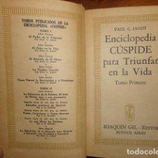 Libros antiguos: OBRAS DE JAGOT, ENCICLOPEDIA CUSPIDE PARA TRIUNFAR EN LA VIDA, JOAQUIN GIL EDITOR. Lote 155379930