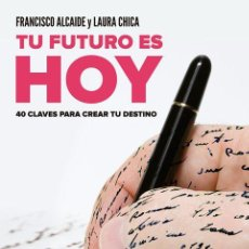 Libros antiguos: TU FUTURO ES HOY. - CHICA, LAURA.. Lote 155722525