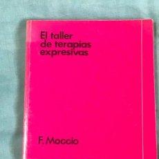Libros antiguos: EL TALLER DE TERAPIAS EXPRESIVAS. Lote 158053250