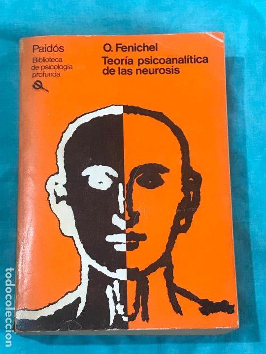 TEORIA PSICOANALITICA DE LAS NEUROSIS O. FENICHEL PAIDOS 1984 (Libros Antiguos, Raros y Curiosos - Pensamiento - Psicología)