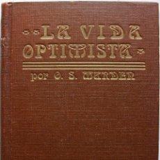Libros antiguos: LA VIDA OPTIMISTA POR ORISON SWETT MARDEN. Lote 160171486
