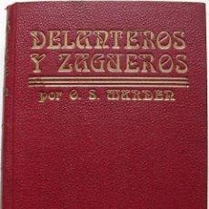 Libros antiguos: DELANTEROS Y ZAGUEROS POR ORISON SWETT MARDEN. Lote 160181510
