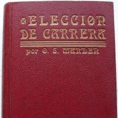 Libros antiguos: ELECCION DE CARRERA POR ORISON SWETT MARDEN. Lote 160181746
