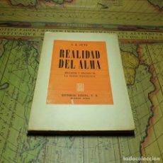 Libros antiguos: REALIDAD DEL ALMA. APLICACIÓN Y PROGRESO DE LA NUEVA PSICOLOGÍA. C.G. JUNG. INTONSO. 2ª ED. 1946.. . Lote 160418610