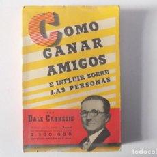 Livros antigos: LIBRERIA GHOTICA. DALE CARNEGIE. COMO GANAR AMIGOS E INFLUIR SOBRE LAS PERSONAS. 1948.. Lote 160463614