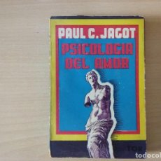 Libros antiguos: PSICOLOGÍA DEL AMOR - PAUL C. JAGOT. Lote 168338556