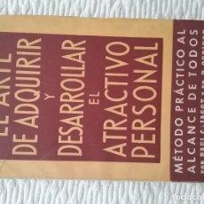Libros antiguos: EL ARTE DE ADQUIRIR Y DESARROLLAR EL ATRACTIVO PERSONAL. JAGOT Y OUDINOT. 1945.. Lote 175029598