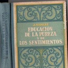 Libros antiguos: VIOLLET : EDUCACIÓN DE LA PUREZA Y LOS SENTIMIENTOS (LITÚRGICA, 1929). Lote 175847579