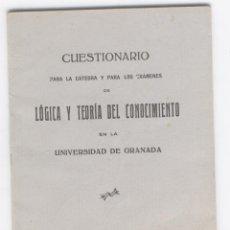 Libros antiguos: CUESTIONARIO CÁTEDRA Y EXÁMENES DE LÓGICA Y TEORÍA DEL CONOCIMIENTO. UNIVERSIDAD GRANADA. AÑO 1929. Lote 177464919