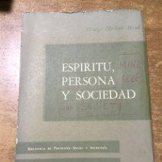 Libros antiguos: ESPÍRITU , PERSONA Y SOCIEDAD - CONDUCTISMO SOCIAL - GEORGE HERBERT MEAD. Lote 177589600