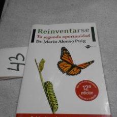 Libros antiguos: REINVENTARSE - TU SEGUNDA OPORTUNIDAD - DR. MARIO ALONSO PUIG. Lote 187629918