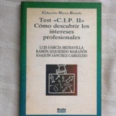 Livros antigos: TEST C.I.P.II. COMO DESCUBRIR LOS INTERESES PROFESIONALES L. GARCIA MEDIAVILLA; R. IZQUIERDO MARA. Lote 190519382