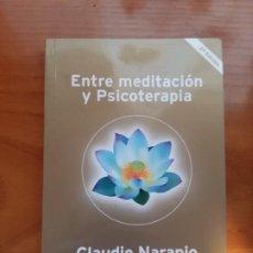 Libros antiguos: ENTRE MEDITACIÓN Y PSICOTERAPIA. CLAUDIO NARANJO.. Lote 190598593