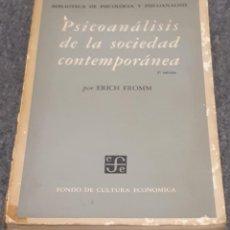 Libros antiguos: PSICOANÁLISIS DE LA SOCIEDAD CONTEMPORÁNEA – ERICH FROMM . Lote 191717490
