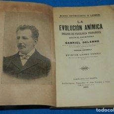 Libros antiguos: (MF) GABRIEL DELANNE - LA EVOLUCIÓN ANÍMICA ENSAYOS DE PSICOLOGÍA FISIOLÓGICA ESPIRITISMO 1899. Lote 193805227