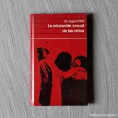 Libros antiguos: LA EDUCACIÓN SEXUAL DE LOS NIÑOS - DR. SIGURD HILD. Lote 195984671