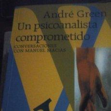 Libros antiguos: ANDRÉ GREEN: UN PSICOANALISTA COMPROMETIDO. CONVERSACIONES CON MANUEL MACÍAS (BOGOTÁ, 1998). Lote 210558947
