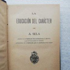 Libros antiguos: LA EDUCACION DEL CARACTER A. SELA 1890 ANTONIO J BASTINOS EDITOR. Lote 197857687