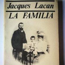 Livros antigos: LA FAMILIA. JACQUES LACAN. Lote 198827431