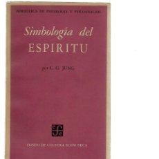 Libros antiguos: LIBRO DE C. G. JUNG SIMBOLOGIA DEL ESPIRITU 1º EDICION 1962. Lote 199131622