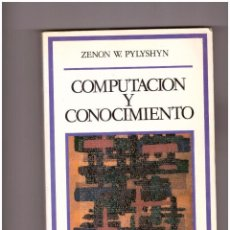 Libros antiguos: ZENON W. PYLYSHYN: COMPUTACIÓN Y CONOCIMIENTO. Lote 199212378