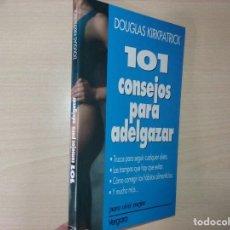 Libros antiguos: 101 CONSEJOS PARA ADELGAZAR - DOUGLAS KIRKPATRICK (EDITORIAL VERGARA). Lote 199384691