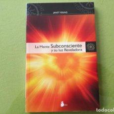 Libros antiguos: LA MENTE SUBCONSCIENTE Y SU LUZ REVELADORA - JANET YOUNG. Lote 199496966