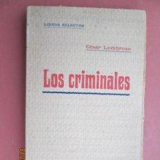 Libros antiguos: LOS CRIMINALES - CÉSAR LOMBROSO - CENTRO EDITORIAL PRESA - BARCELONA - 1916. . Lote 199877947