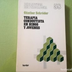 Libros antiguos: TERAPIA CONDUCTISTA EN NIÑOS Y JOVENES - GUNTHER SCHRODER. Lote 200073438