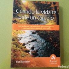 Libros antiguos: CUANDO LA VIDA TE PIDE UN CAMBIO - SOL BARBERO. Lote 200299536