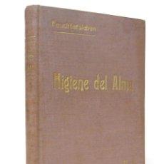 Libros antiguos: 1918 - ERNST VON FEUCHTERSLEBEN: HIGIENE DEL ALMA - PSICOLOGÍA, PSIQUIATRÍA, FILOSOFÍA. Lote 202270310