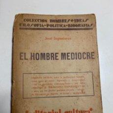 Libros antiguos: EL HOMBRE MEDIOCRE. JOSÉ INGENIEROS [1920?]. Lote 203839092