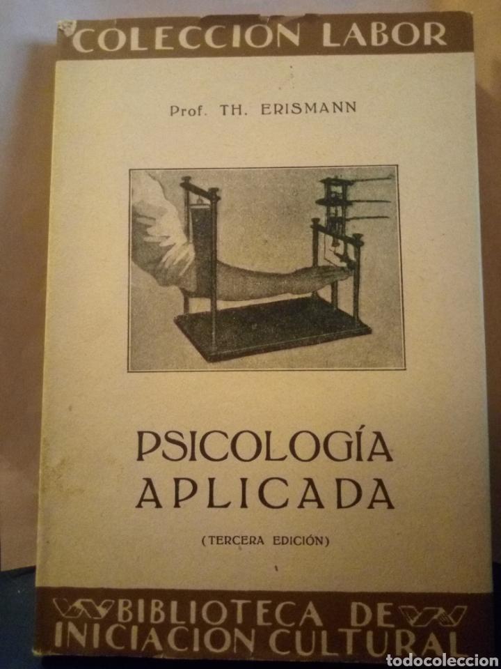 PSICOLOGÍA APLICADA. ERISMANN. COLECCIÓN LABOR 1934. 171PGS. 48 (Libros Antiguos, Raros y Curiosos - Pensamiento - Psicología)