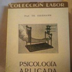 Libros antiguos: PSICOLOGÍA APLICADA. ERISMANN. COLECCIÓN LABOR 1934. 171PGS. 48. Lote 203990367