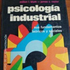 Libros antiguos: PSICOLOGIA INDUSTRIAL. SUS FUNDAMENTOS TEÓRICOS Y SOCIALES. Lote 204720221