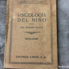 Libros antiguos: ROBERT GAUPP PSICOLOGIA DEL NIÑO VALLEJO NAGERA 1932 COLECCION LABOR, 3ª ED. Lote 205756060