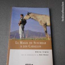 Libros antiguos: LA MAGIA DE SUSURRAR A LOS CABALLOS. Lote 206260983