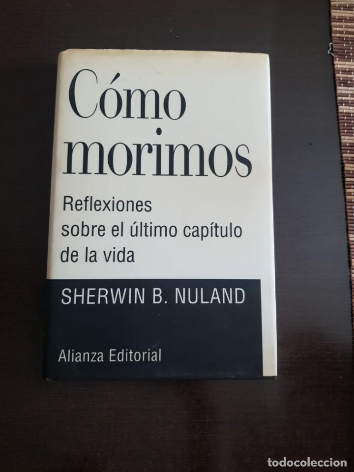 COMO MORIMOS SHERWIN B. NULAND (Libros Antiguos, Raros y Curiosos - Pensamiento - Psicología)