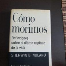 Libros antiguos: COMO MORIMOS SHERWIN B. NULAND. Lote 210571372